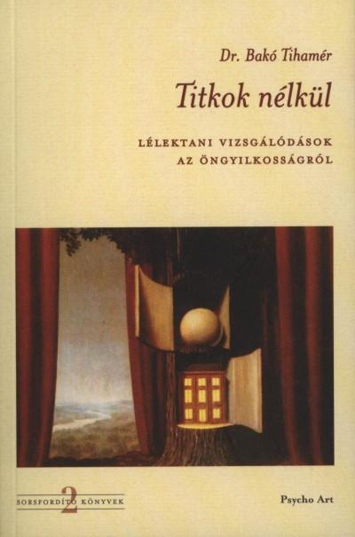 Dr. Bakó Tihamér - Titkok nélkül