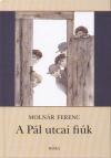 Moln�r Ferenc - A P�l utcai fi�k