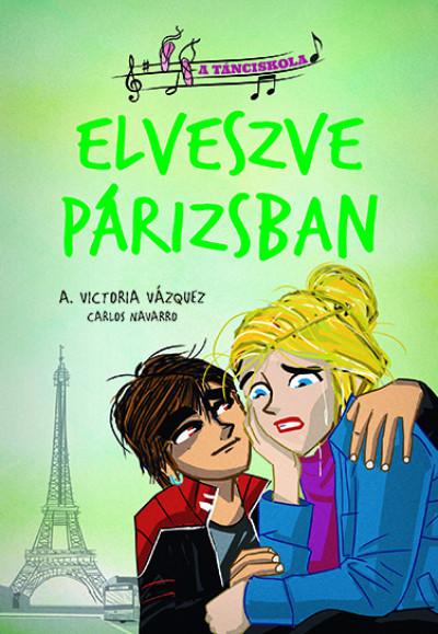 A. Victoria Vázquez - A tánciskola 4. - Elveszve Párizsban