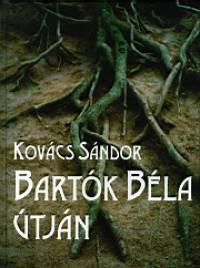 Kovács Sándor - Várbíró Judit  (Szerk.) - Bartók Béla útján