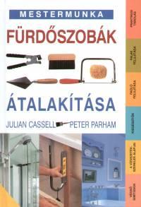 Julian Cassell - Peter Parham - Fürdőszobák átalakítása