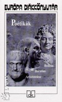Arisztotelész - Nicolas Boileau - Quintus Horatius Flaccus - Poétikák
