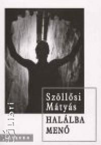 Szöllősi Mátyás - Halálba menő