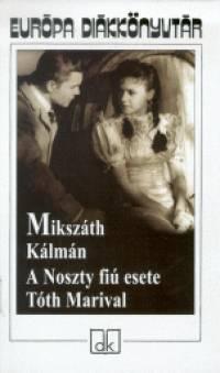 Mikszáth Kálmán - A Noszty fiú esete Tóth Marival