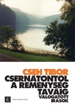 Cseh Tibor - Ludányi András  (Szerk.) - Csernátontól A Reménység taváig