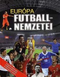 Kiss Tibor Noé  (Szerk.) - Európa futballnemzetei