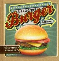 Sabine Durdel- Hoffmann - A legjobb burger otthon