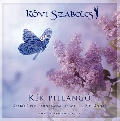 Kövi Szabolcs - Miller Zoltán - Kék pillangó - Szabó Sipos Barnabással és Miller Zoltánnal - CD