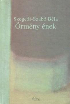 Szegedi-Szabó Béla - Örmény ének - Versek