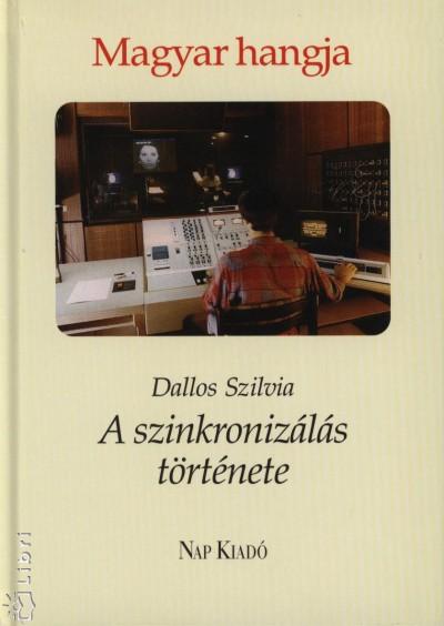 Dallos Szilvia - Magyar hangja - A szinkronizálás története