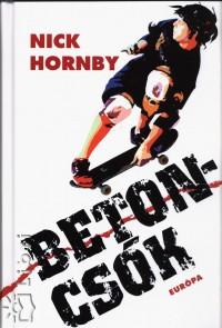 Nick Hornby - Betoncsók