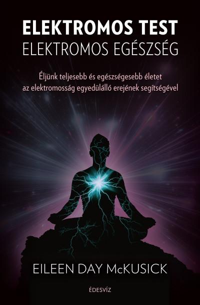 Eileen Day Mckusick - Elektromos test elektromos egészség