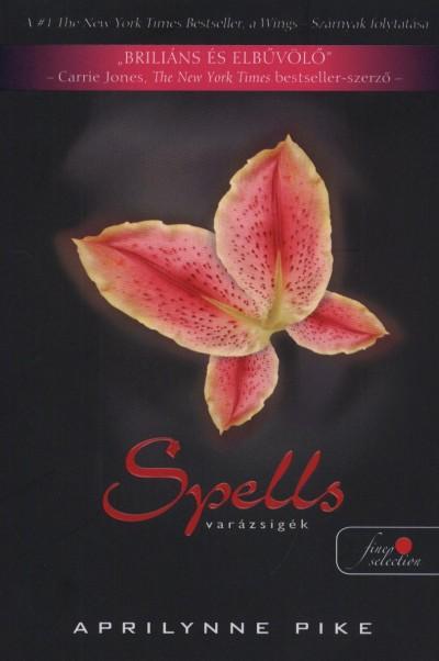 Aprilynne Pike - Spells - Varázsigék