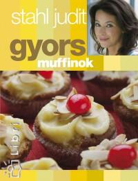 Stahl Judit - Gyors muffinok