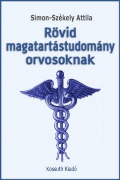 Simon-Székely Attila - Rövid magatartástudomány orvosoknak