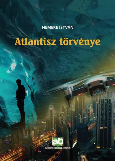 Nemere István - Atlantisz törvénye
