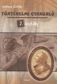 Svélecz Zoltán - Történelmi gyakorló 7. osztály