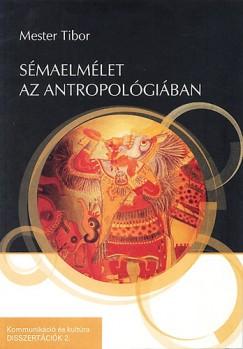 Mester Tibor - Sémaelmélet az antropológiában