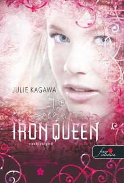 Julie Kagawa - Vaskirálynő - Vastündérek 3. - Keménytáblás