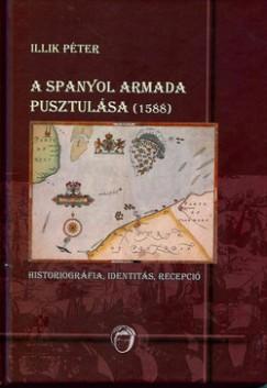 Illik Péter - A spanyol armada pusztulása (1588)