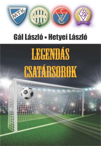 Gál László - Hetyei László - Legendás csatársorok