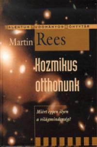 Martin Rees - Kozmikus otthonunk