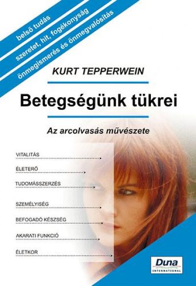 Kurt Tepperwein - Betegségünk tükrei