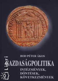 Bod Péter Ákos - Gazdaságpolitika
