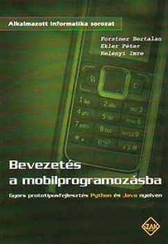 Ekler Péter - Forstner Bertalan - Kelényi Imre - Bevezetés a mobilprogramozásba