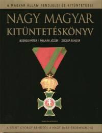 Bodrogi Péter - Molnár József - Zeidler Sándor - Nagy magyar kitüntetéskönyv