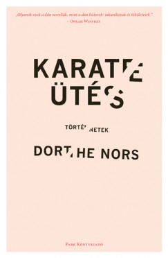 Dorthe Nors - Karateütés
