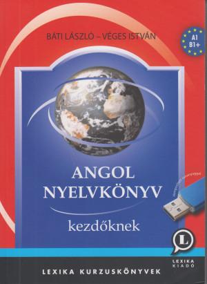 B�ti L�szl� - V�ges Istv�n - Angol nyelvk�nyv kezd�knek - CD mell�klettel