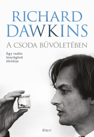 Richard Dawkins - A csoda b�v�let�ben