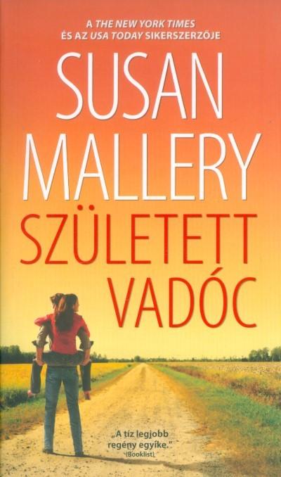 Susan Mallery - Született vadóc
