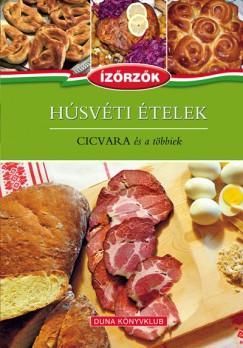 Móczár István - Róka Ildikó - Húsvéti ételek - Ízőrzők 6. kötet