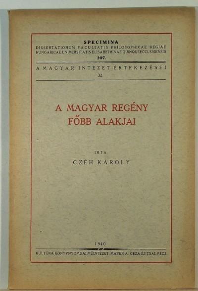 Czéh Károly - A magyar regény  főbb alakjai