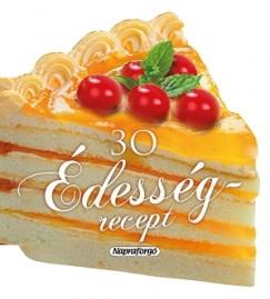 Mari Salinas  (Összeáll.) - 30 édesség recept