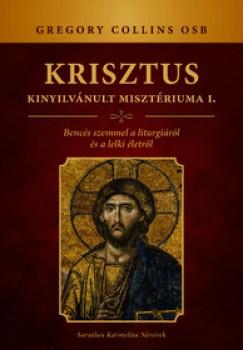 Gregory Collins - Krisztus kinyilvánult misztériuma I.