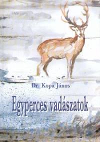 Dr. Kopa János - Egyperces vadászatok