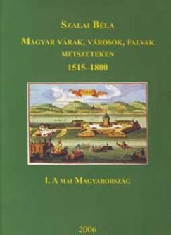 Szalai Béla - Magyar várak, városok, falvak metszeteken 1515-1800 I-III.