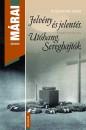 M�rai S�ndor - Jelv�ny �s jelent�s - Ut�hang - Sereghajt�k