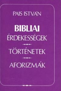 Pais István - Bibliai érdekességek - Történetek - Aforizmák