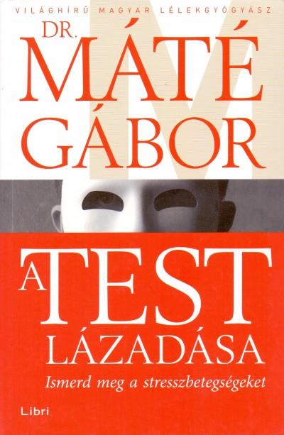 Dr. Máté Gábor - A test lázadása