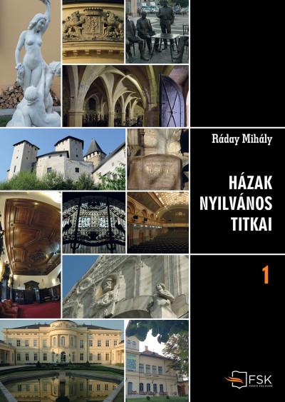 Ráday Mihály - Házak nyilvános titkai 1-2.