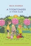 Beck Andrea - A Titokt�nd�r - A Titok Klub