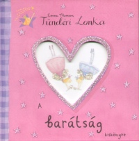 Helen Bailey - Emma Thomson - Tündéri Lonka - A barátság kiskönyve