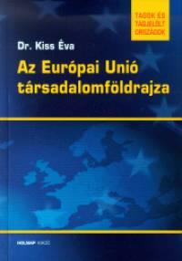 Kiss Éva - Az Európai Unió társadalomföldrajza
