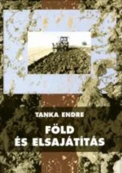 Tanka Endre - Föld és elsajátítás
