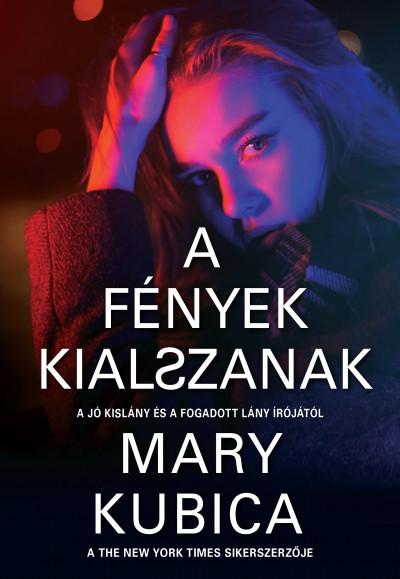 Mary Kubica - A fények kialszanak