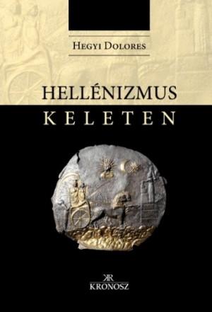 Hegyi Dolores - Hell�nizmus Keleten